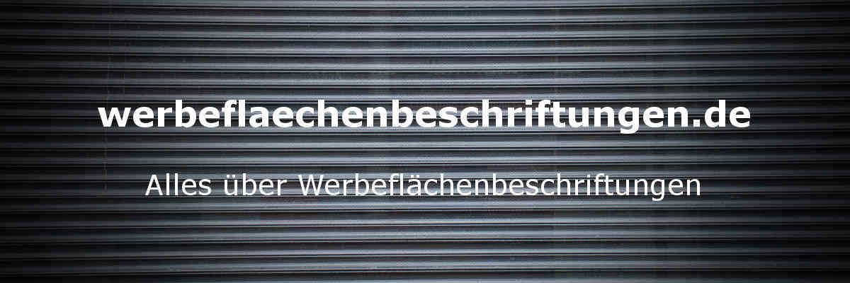 werbeflaechenbeschriftungen.de - Alles über Werbeflächenbeschriftungen